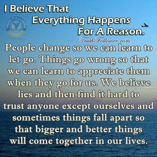 All Things Happen For A Reason Happen Quotes