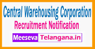 CWC  Central Warehousing Corporation  Recruitment Notification  2017 Last Date 22-08-2017