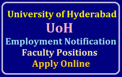 University of Hyderabad 2019 : Employment Notification for Faculty Positions- Apply Online /2019/08/university-of-hyderabad-employment-notification-for-faculty-positions-apply-online-at-jobs.uohyd.ac.in.html