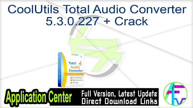 CoolUtils Total Audio Converter 5.3.0.227 + Crack