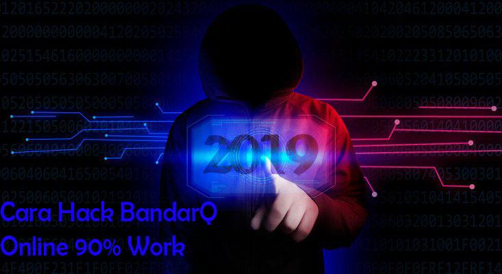 Cara Hack BandarQ Online 90% Work Terpercaya