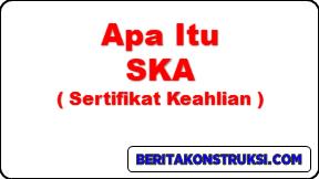 Sertifikat Keahlian (SKA)