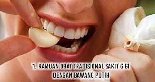 Ramuan Obat Tradisional Sakit Gigi dengan Bawang Putih