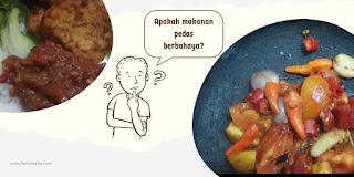 Apakah makanan pedas berbahaya