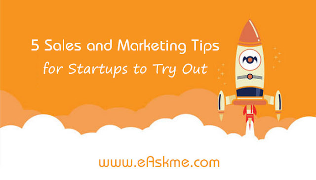 5 Sales and Marketing Tips for Startups to Try Out in 2020: eAskme