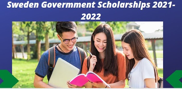Sweden Government Scholarship 2021-2022   Fully Funded
