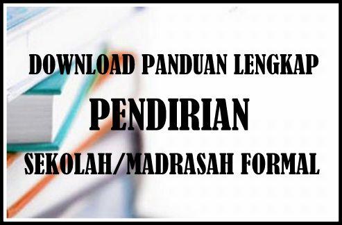 Download Panduan Lengkap Pendirian Sekolah/Madrasah Formal