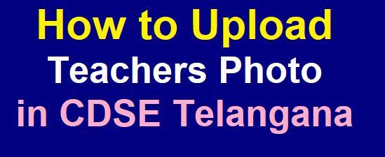 Teachers Photo TS upload in CDSE Telangana Website at schooledu.telangana.gov.in /2019/07/ts-teachers-photo-upload-in-cdse-telangana-website-schooledu.html