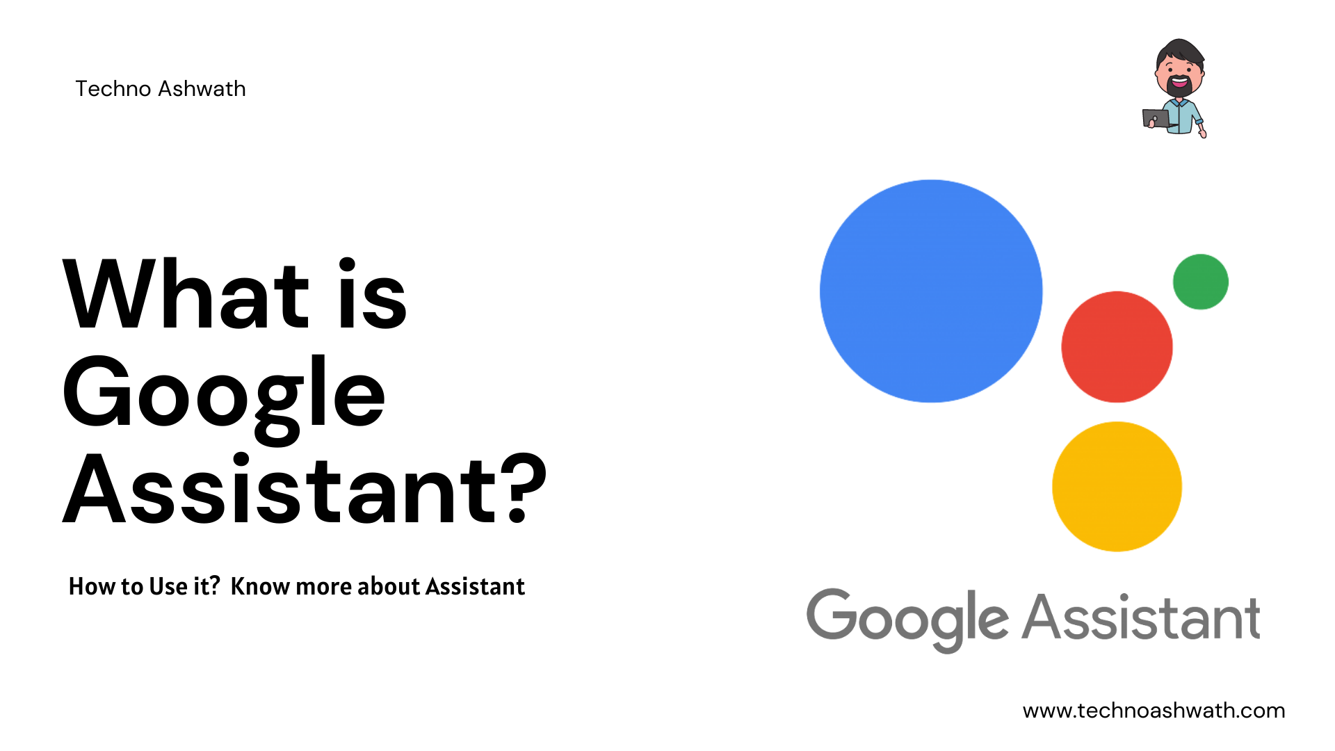 What is Google Assistant and How to use it? - Techno Ashwath