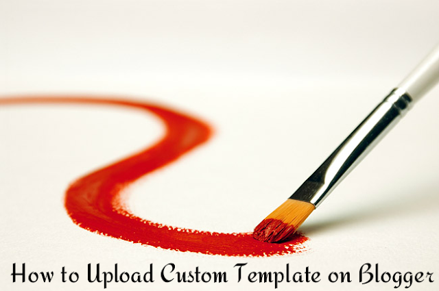 How to upload a template on blogger