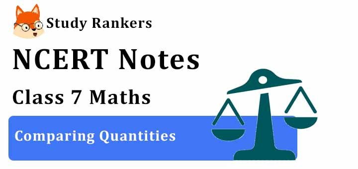 Chapter 8 Comparing Quantities Class 7 Notes Maths