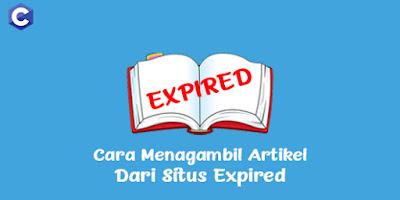Cara Mengambil Artikel Dari Situs Expired