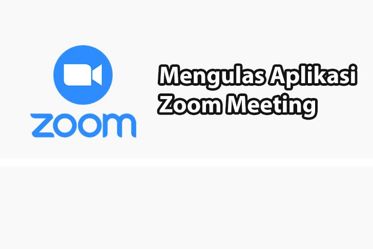 Mengulas Apa Itu Zoom Meeting, Fitur dan Kelebihannya