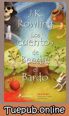 Descargar Los cuentos de Beedle el Bardo - J. K. Rowling [PDF] [EPUB]