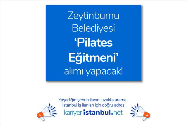 Zeytinburnu Belediyesi pilates eğitmenleri alacak. Kimler pilates eğitmenliği yapabilir? Zeytinburnu Belediyesi iş ilanları kariyeristanbul.net'te!