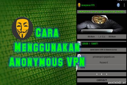 Cara Menggunakan Anonymos VPN