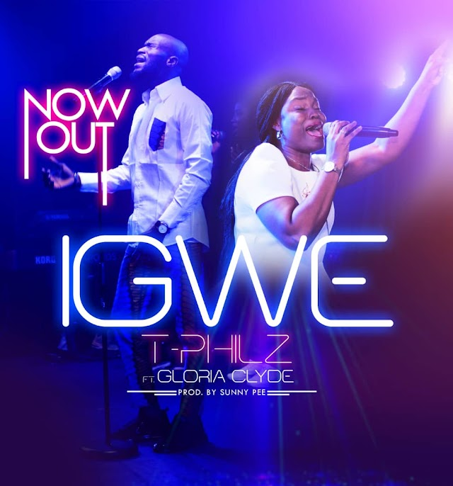 DOWNLOAD MP3: T-Philz - Igwe by ft Gloria Clyde
