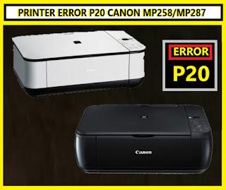 Cara Memperbaiki Printer Error P20 Canon MP287