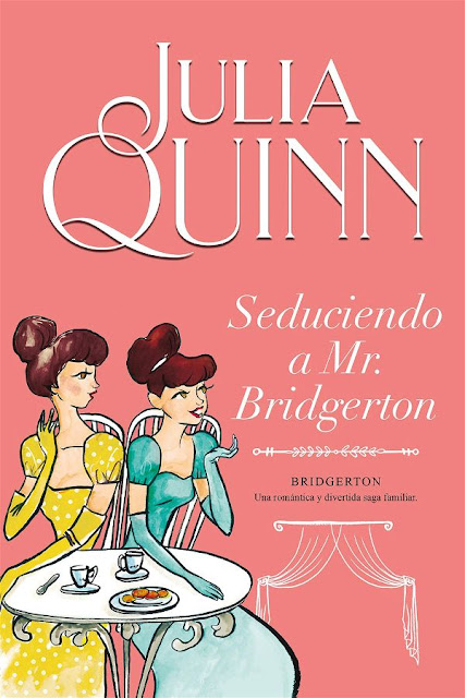 Seduciendo a Mr. Bridgerton | Los Bidgerton #4 | Julia Quinn
