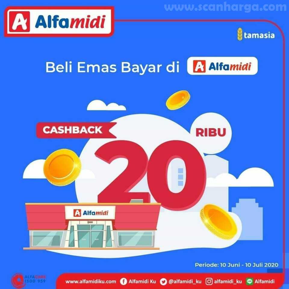 Promo Alfamidi Cashback Emas Tamasia 20 Ribu Periode 10 Juni - 10 Juli 2020