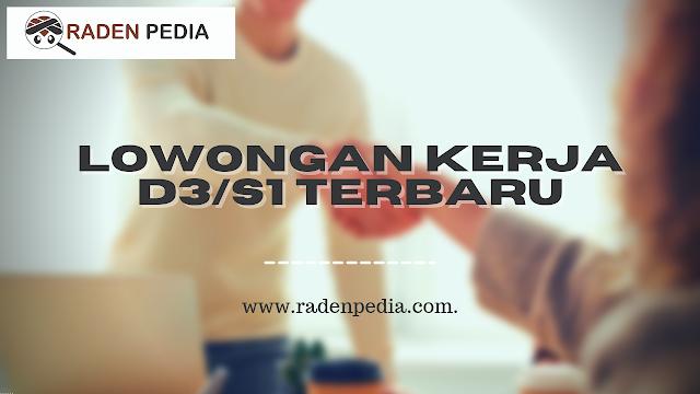 Lowongan Kerja D3/S1 Sederajat Terbaru - www.radenpedia.com
