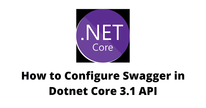 How to Configure Swagger in Dotnet Core 3.1 API