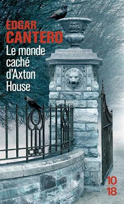 Télécharger Roman Gratuit CANTERO, Edgar - Le monde caché d'Axton House pdf