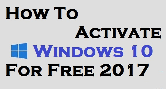 How To Activate Windows 10 For Free 2017