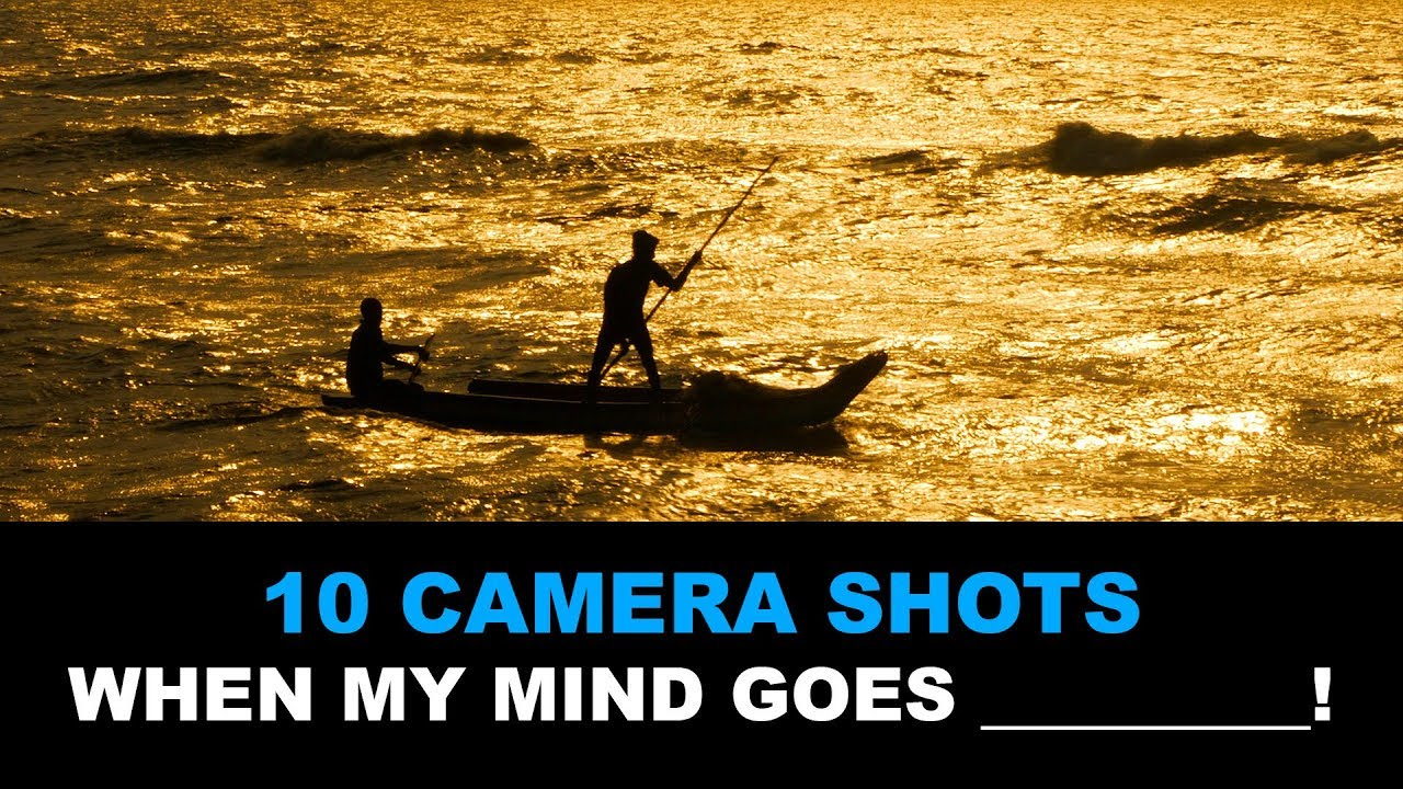 10 Camera Shots I Rely On When My Mind Goes _________!