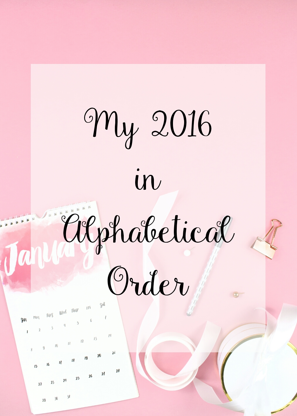 my 2016 in alphabetical order