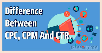 Difference Between Cpc Cpm And CTR