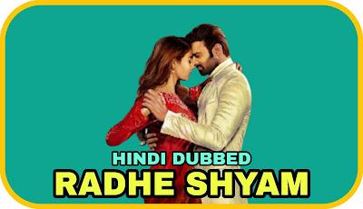 Radhe Shyam Hindi Dubbed Movie
