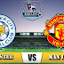 Tonton Keseruan Laga Panas Leicester City Vs Man United dengan Online Streaming Di Sini