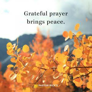 Grateful Prayer Brings Peace by Rick Warren