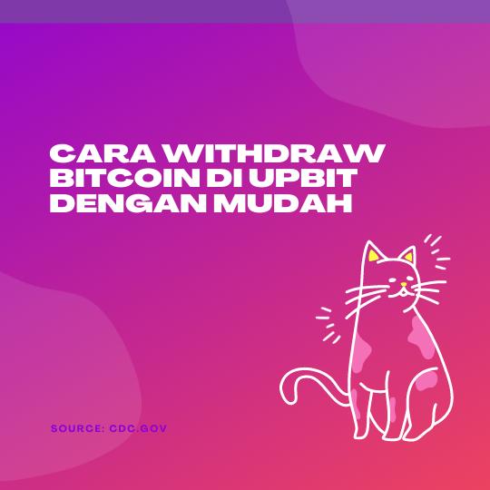 Cara Withdraw Bitcoin di Upbit dengan Mudah