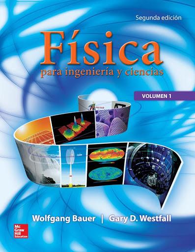 Física para ingeniería y ciencias. Volumen 1, 2da Edición – Wolfgang Bauer