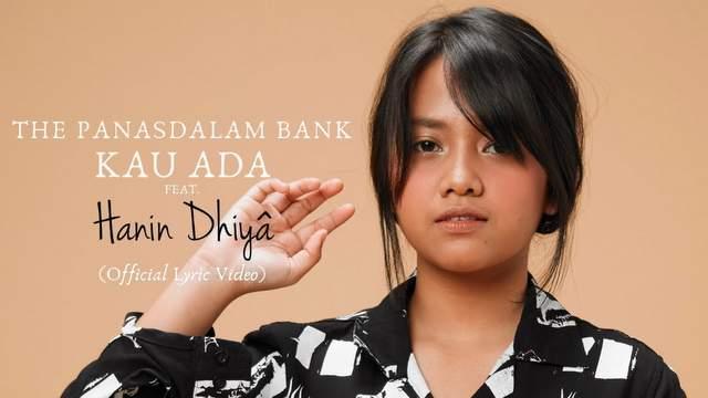 Lirik Lagu Kau Ada - Hanin Dhiya ft The Panasdalam Bank