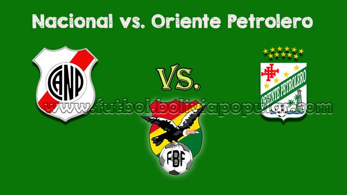 【En Vivo Online】Nacional vs. Oriente Petrolero - Torneo Clausura 2018