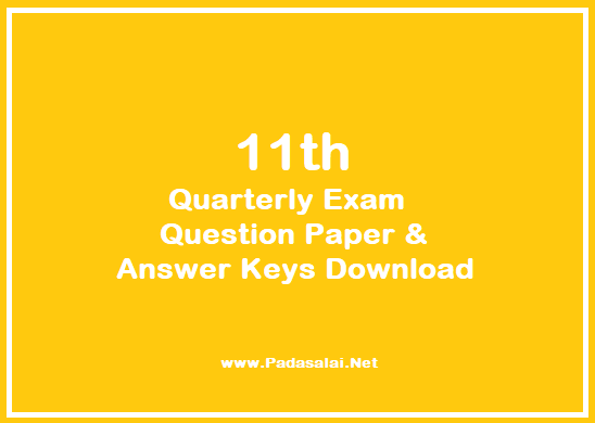 11th Quarterly Exam Question Paper and Answer Keys Download