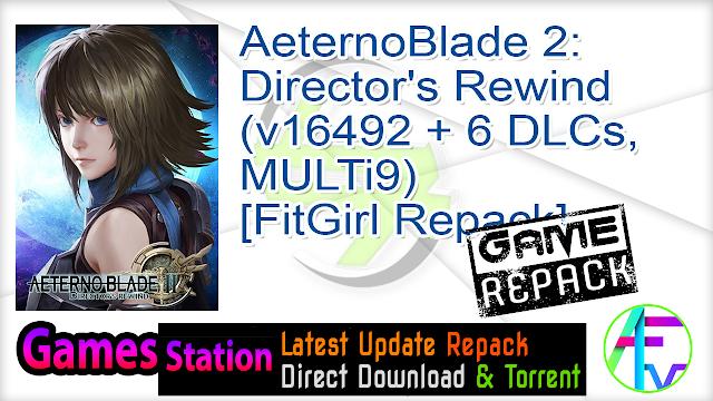 AeternoBlade 2 Director's Rewind (v16492 + 6 DLCs, MULTi9) [FitGirl Repack]
