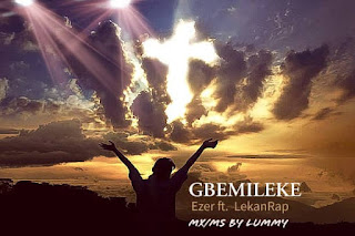 EZER KINGS FT. LEKANRAP -- GBEMILEKE