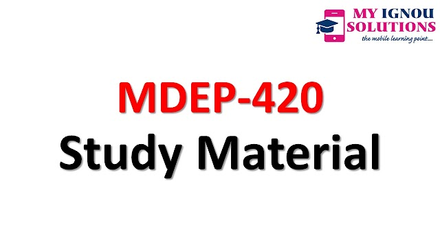IGNOU MDEP-420 Study Material