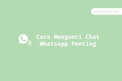 Cara Mengunci Chat Whatsapp Penting