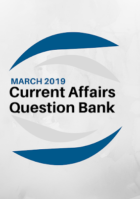 Current Affairs Question Bank- March 2019