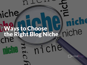 3 Ways to Choose the Right Blog Niche - Responsive Blogger Template