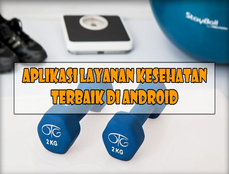 Aplikasi Layanan Kesehatan dan Konsultasi Dokter Terbaik di Android