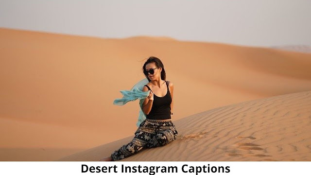 399+ Perfect Desert Instagram Captions [ 2021 ] Also Desert Quotes And Pictures