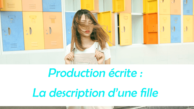 Production écrite : La description d'une fille
