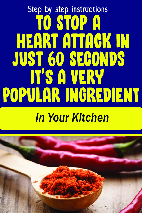 Step by step instructions to Stop A Heart Attack In Just 60 Seconds – It's A Very Popular Ingredient In Your Kitchen