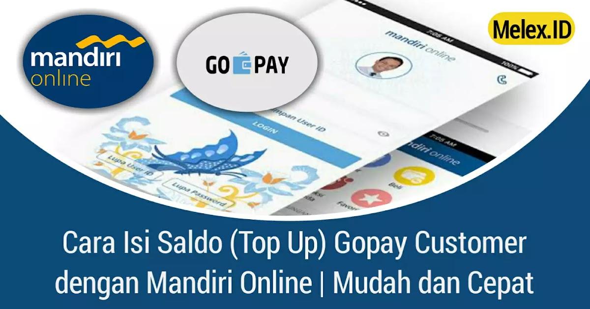 Cara Isi Saldo Top Up Gopay Customer Dengan Mandiri Online Melex Id